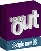Disciple Now 2008: Inside Out : Loving God and others from the Inside Out.