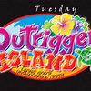 Outrigger Island - Tuesday :
